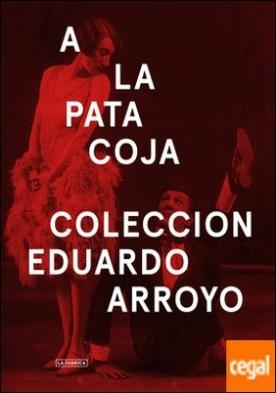 A la pata coja. . Colección Eduardo Arroyo