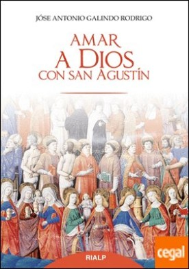 Amar a Dios con san Agustín