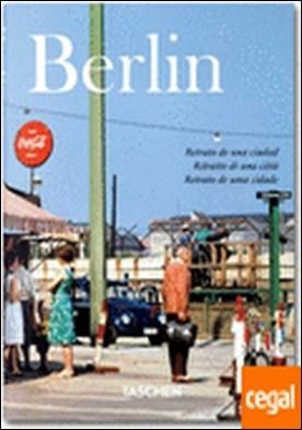 Berlín. Portrait of a city. . Retrato de una ciudad