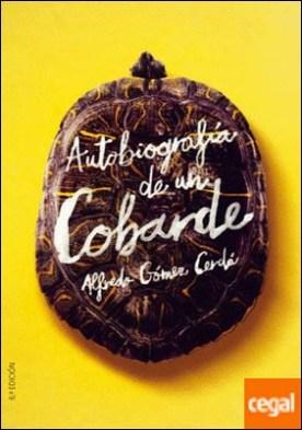 Autobiografía de un cobarde por Gómez Cerdá, Alfredo PDF