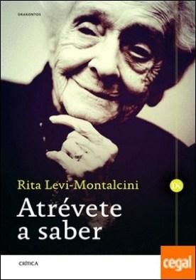 Atrévete a saber por Levi-Montalcini, Rita