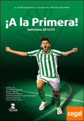 Beticismo 2014/2015 . ¡A la Primera!