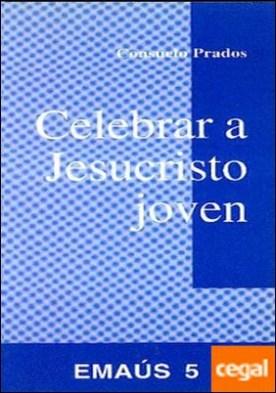Celebrar a Jesucristo joven
