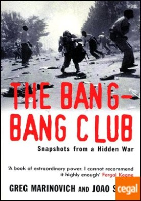 Bang Bang Club - Snaphots from a hidden war