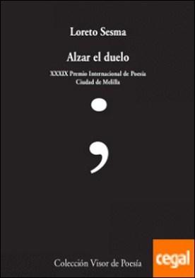 Alzar el duelo por Sesma, Loreto PDF