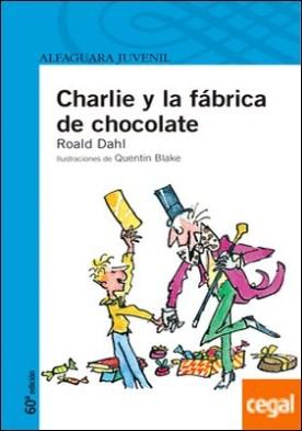 CHARLIE Y LA FABRICA DE CHOCOLATE