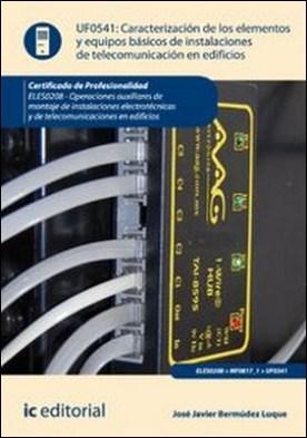 Caracterización de los elementos y equipos básicos de instalaciones de telecomunicación en edificios