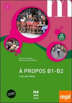 A propos B1-B2 Livre de l'élève (nouvelle couverture)
