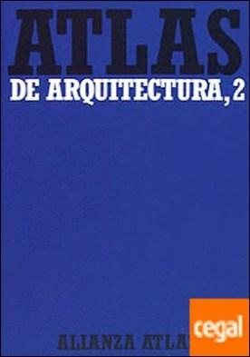 Atlas de arquitectura. 2. Del Románico a la actualidad