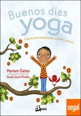 Buenos días yoga . Cuento para despertarse, postura a postura