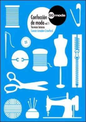 Confección de moda, vol. 1. Técnicas básicas