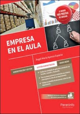 Empresa en el aula por ÁNGEL MARÍA AYENSA ESPARZA PDF