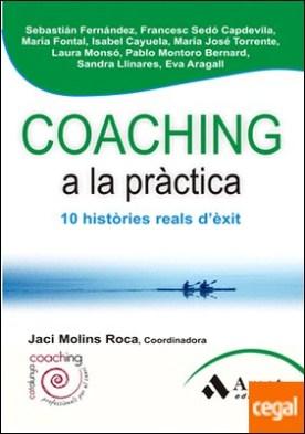 Coaching a la práctica . 10 històries reals d'éxit por Aragall Trepat, Eva