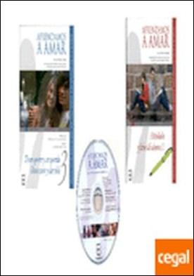Aprendamos a amar . Proyecto de educación afectivo sexual para jóvenes de 15 a 18 años