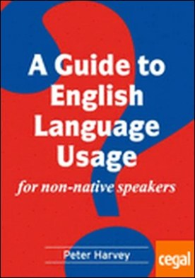 A guide to English language usage . for non-native speakers
