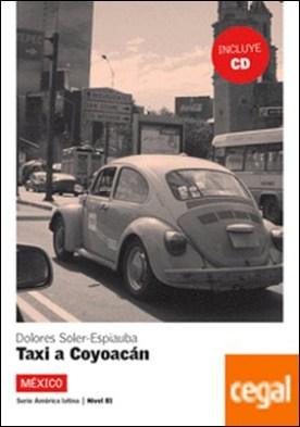 Colección América Latina. Taxi a Coyoacán. Libro + CD