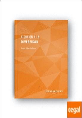 Atención a la diversidad (2.ª edición) . Necesidades educativas: guía de actuación para docentes por Sonia Silva Salinas PDF