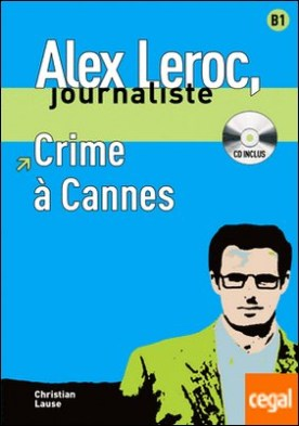 Collection Alex Leroc. Crime à Cannes + CD