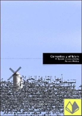 Cervantes y el islam . El Quijote a cielo abierto
