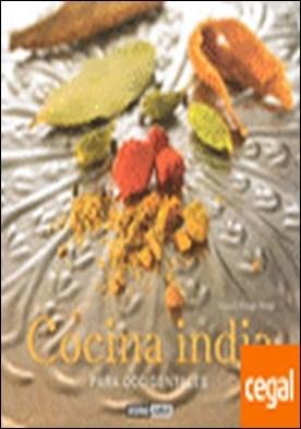 Cocina india para occidentales . Secretos para sorprender a tus invitados en una velada india