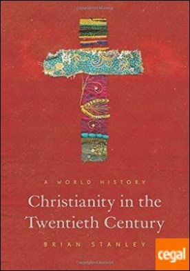 Christianity in the Twentieth Century : A World History