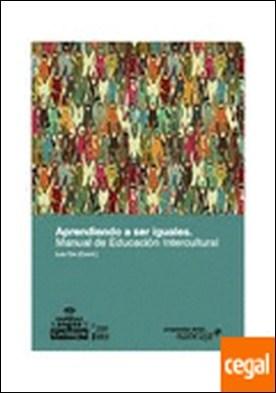 Aprendiendo a ser iguales . Manual de Educación Intercultural por Luis Díe PDF