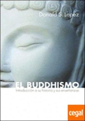 El buddhismo . introducción a su historia y sus enseñanzas