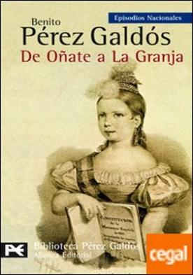 De Oñate a La Granja . Episodios Nacionales, 23 / Tercera serie