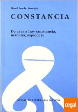 CONSTANCIA. DE AYER A HOY CONSTANCIA, MAÑANA, SAPIENCIA