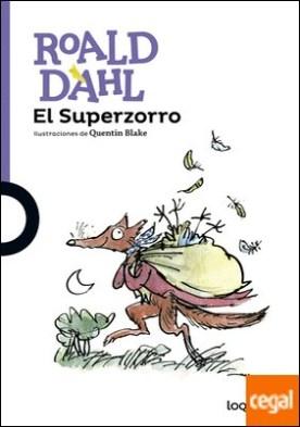 El Superzorro por Dahl, Roald PDF