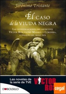 El caso de la viuda negra . Las investigaciones del detective Víctor Ros entre Madrid y Córdoba, a finales del siglo XIX.