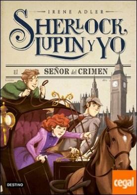 El señor del crimen . Sherlock, Lupin y yo 10