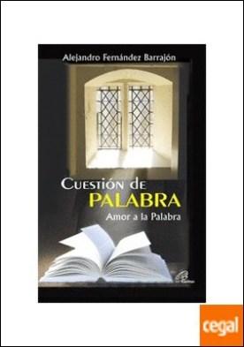 Cuestión de PALABRA . Amor a la Palabra