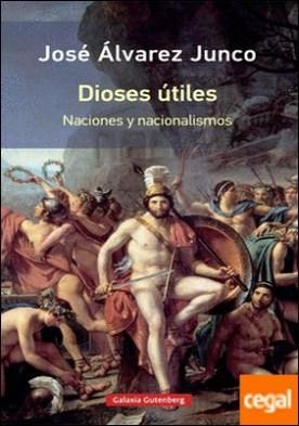 Dioses útiles- rústica . Artículos sobre el nacionalismo