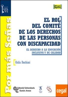 El rol del comité de los derechos de las personas con discapacidad . El derecho a la educación inclusiva y de calidad