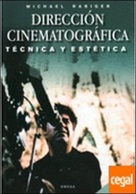 DIRECCION CINEMATOGRAFICA . Técnica y estética