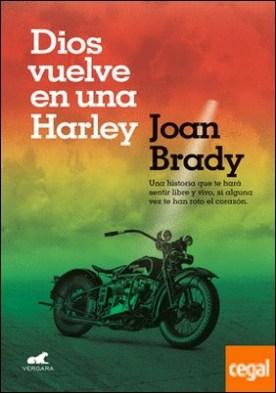 Dios vuelve en una Harley . Una historia que te hará sentir libre y vivo, si alguna vez te han roto el corazón.