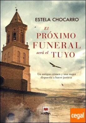 El próximo funeral será el tuyo . Un antiguo crimen y una mujer dispuesta a hacer justicia.