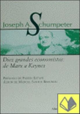 Diez grandes economistas . de Marx a Keynes