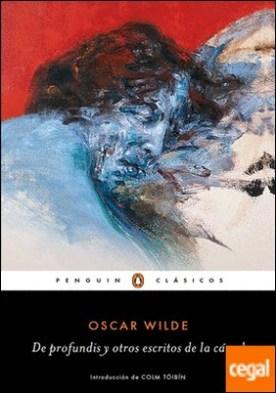 De profundis y otros escritos de la cárcel por Wilde, Oscar