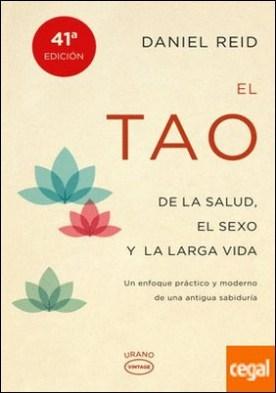 El tao de la salud, sexo y larga vida . Un enfoque práctico y moderno de una antigua sabiduría