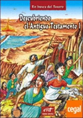 En busca del Tesoro 2 . Descubriendo el Antiguo Testamento. Tomo I: Del éxodo a la monarquía