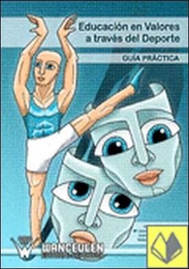 Educación en valores a través del deporte . guía práctica