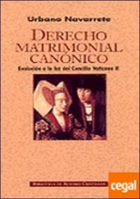 Derecho matrimonial canónico . Evolución a la luz del Concilio Vaticano II