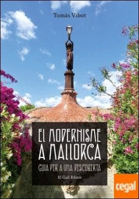 El Modernisme a Mallorca . Guia per a una descoberta por Vibot Railakari, Tomàs