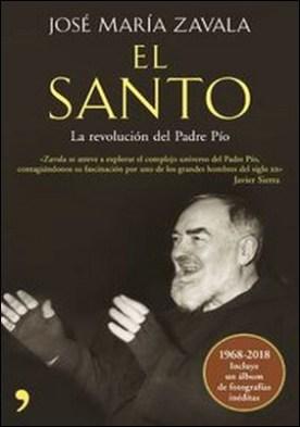 El Santo. La revolución del padre Pío por José María Zavala