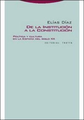 De la Institución a la Constitución por Elías Díaz