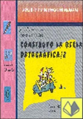 CONSTRUYO LA REGLA ORTOGRAFICA 2 . 5º y 6º de Educación Primaria