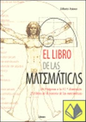 El libro de las matematicas . De Pitágoras a la 57ª dimensión. 250 hitos de la historia de las matemáticas