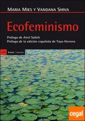 Ecofeminismo . Prólogo de Airel Salleh - Prólogo a la edición española de Yayo Herrero